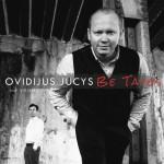 Be Taves (feat. Valdas Judys)